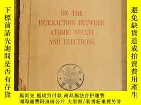 二手書博民逛書店on罕見the interaction between atomic nuclei and electrons(P
