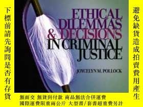 二手書博民逛書店Ethical罕見Dilemmas And Decisions In Criminal Justice (ethi