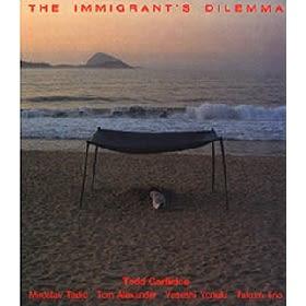 經典數位~陶德葛芬柯 - 徙者困境 / Todd Garfinkle - The immigrant's dilemma