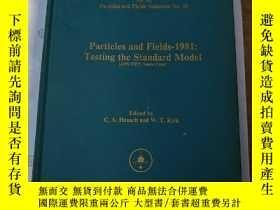 二手書博民逛書店particles罕見and fields-1981:testi