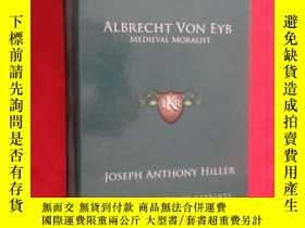 二手書博民逛書店Albrecht罕見Von Eyb: Medieval Moralist (小16開,硬精裝) 【詳見圖】Y5