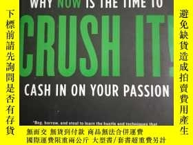 二手書博民逛書店Crush罕見It!: Why Now is the Time