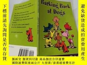 二手書博民逛書店Barking罕見Back at Dogs:對狗吠叫Y200392