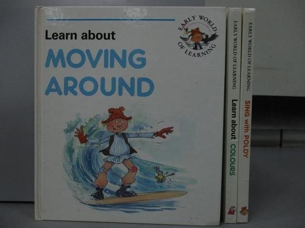 【書寶二手書T9/語言學習_RIN】Learn about Moving Around_Colours_Sing wit