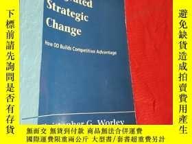 二手書博民逛書店Integrated罕見Strategic Change: How Organizat... (大32開) 【詳見