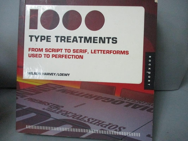 【書寶二手書T8/廣告_HQF】1,000 Type Treatments: From Script to Serif,