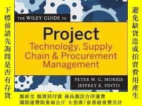 二手書博民逛書店The罕見Wiley Guide to Project Technology, Supply Chain, and