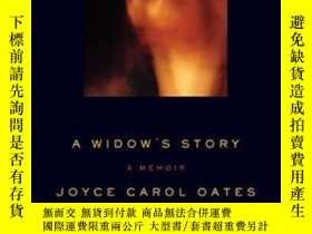 二手書博民逛書店A罕見Widow s StoryY364682 Joyce Carol Oates Ecco 出版2011