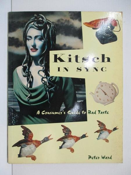 【書寶二手書T1/收藏_DP7】Kitsch in Sync_Peter Ward