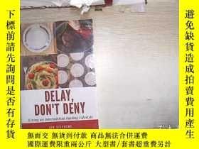 二手書博民逛書店DELAY,DON T罕見DENY 延遲,不要否認(017)(未拆封 )Y203004