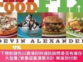二手書博民逛書店Fast罕見Food Fix: 75+ Amazing Recipe Makeovers of Your Fast
