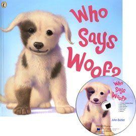 【麥克書店】WHO SAYS WOOF? /英文繪本附CD