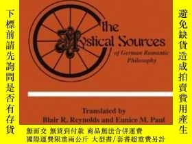 二手書博民逛書店Mystical罕見Sources Of German Romantic PhilosophyY255562