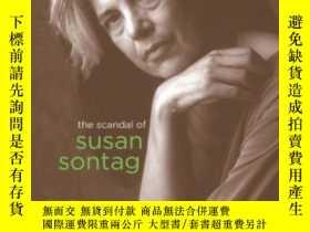 二手書博民逛書店The罕見Scandal Of Susan Sontag (ge