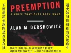 二手書博民逛書店Preemption:罕見A Knife That Cuts B