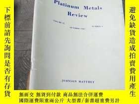 二手書博民逛書店Platnum罕見Metals Review Volume 31 1987 number 4Y403679