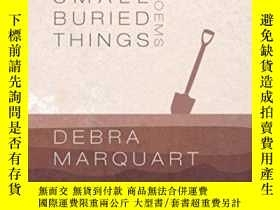 二手書博民逛書店Small罕見Buried Things (american Poetry)Y307751 Debra Mar
