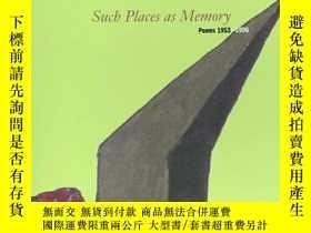 二手書博民逛書店罕見Such Places as Memory: Poems 1