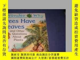 二手書博民逛書店I罕見wonder why trees have leaves,