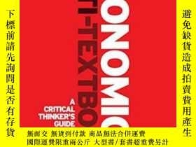 二手書博民逛書店The罕見Economics Anti-textbookY364682 Rod Hill Zed Books