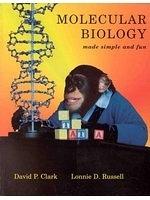 二手書博民逛書店 《Molecular Biology Made Simple and Fun》 R2Y ISBN:0962742295│DavidP.Clark