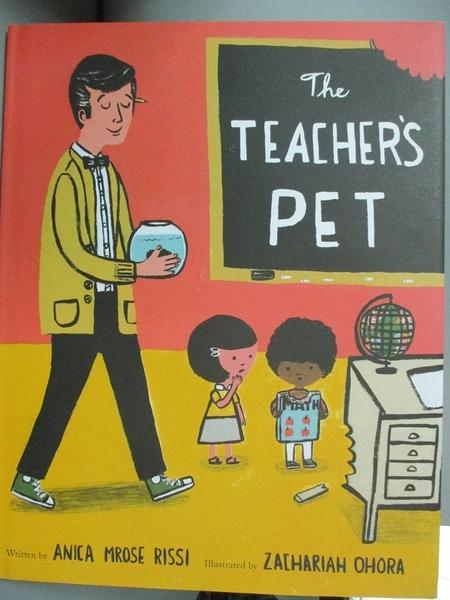 【書寶二手書T5/少年童書_WFZ】The Teacher's Pet_Rissi, Anica Mrose/ Ohor