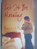 【書寶二手書T4/原文小說_MLY】Let it be Morning_Sayed Kashua