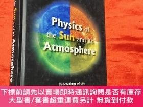 二手書博民逛書店Physics罕見of the Sun and Its Atmosphere: Proceedings (小16開