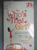 【書寶二手書T1/原文小說_LMP】Who s That Girl?_Alexandra Potter