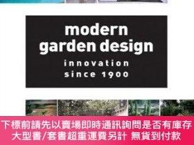 二手書博民逛書店Modern罕見Garden Design: Innovation Since 1900-現代園林設計:1900年