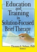 二手書博民逛書店《Education and Training in Solution-Focused Brief Therapy》 R2Y ISBN:0789029286