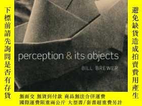 二手書博民逛書店Perception罕見And Its ObjectsY255562 Bill Brewer Oxford U