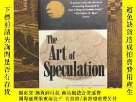 二手書博民逛書店The罕見Art of Speculation智慧:菲利普凱睿的