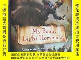 二手書博民逛書店My罕見Bonny Light Horseman: Being an Account of the Further