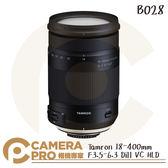 ◎相機專家◎ 回函送禮 Tamron 騰龍 18-400mm F3.5-6.3 DiII VC HLD B028 公司貨