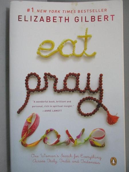 【書寶二手書T8/傳記_OKP】Eat, Pray, Love_Gilbert, Elizabeth