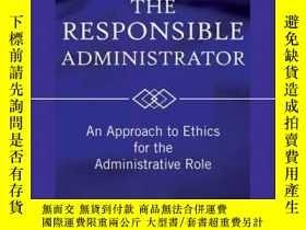二手書博民逛書店The罕見Responsible Administrator: An Approach to Ethics for