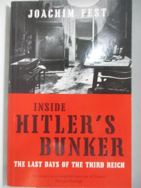 【書寶二手書T4/原文小說_AR4】Inside Hitler s Bunker: The Last Days Of The Third Reich_Joachim Fest, Joachim C. Fest