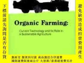 二手書博民逛書店Organic罕見Farming: Current Technology And Its Role In A Su