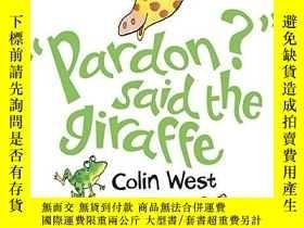 二手書博民逛書店Pardon?罕見Said The GiraffeY256260 Colin West Walker Chil