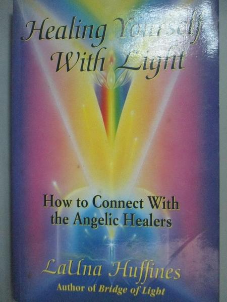 【書寶二手書T7/心理_LHM】Healing Yourself With Light: How to Connect