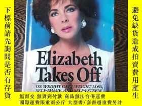 二手書博民逛書店【英文原版罕見精裝】EliZabeth Takes offY357272 ELIZABETH TAYLOR B