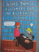 【書寶二手書T1/原文書_HBS】Weird Things Customers Say in Bookshops_Jen Campbell