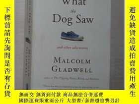 二手書博民逛書店英文原版罕見What the Dog Saw by Malcol