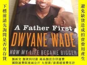 二手書博民逛書店A罕見Father First DWYANE WADE:一個父親