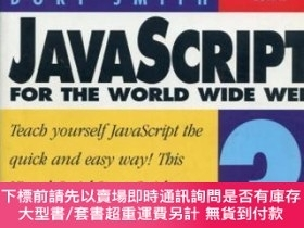 二手書博民逛書店JavaScript罕見for the World Wide Web, Third Edition (Visual