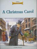 【書寶二手書T2/語言學習_NHR】A Christmas carol_written by Charles Dicke