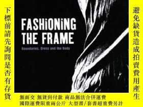 二手書博民逛書店Fashioning罕見The Frame-使框架成形Y443421 Dani Cavallaro; A...