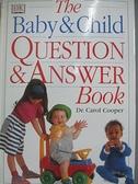 【書寶二手書T5/保健_DFN】The Baby and Child Question and Answer Book_Carol Cooper