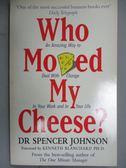 【書寶二手書T1/勵志_HAB】Who Moved My Cheese_史賓賽.強森